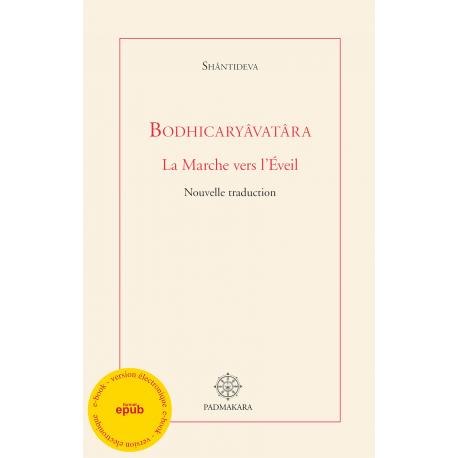 Bodhicaryavatara - la Marche vers l'Eveil - ebook - format epub