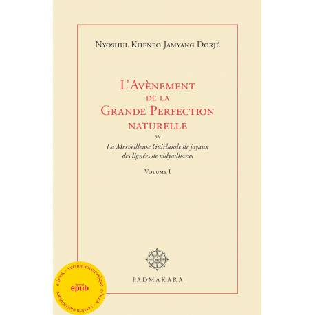 Avènement de la Grande Perfection naturelle Vol I - ebook _ epub