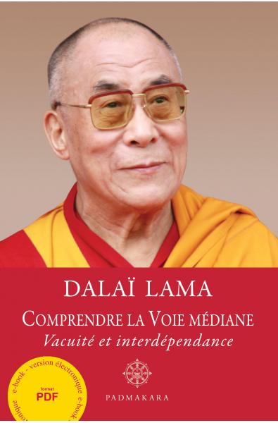 Comprendre la Voie médiane, vacuité et interdépendance (PDF)