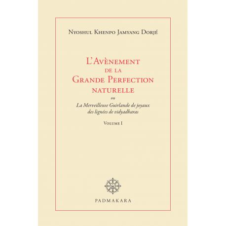 Avènement de la Grande Perfection naturelle Vol I