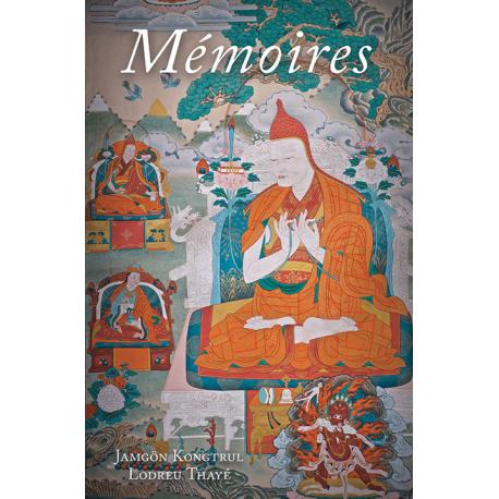 Mémoires, la vie et l'oeuvre de Jamgön Kongtrul