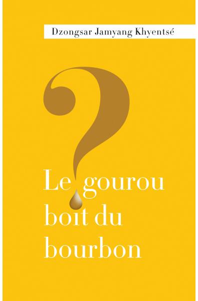 gourou boit du bourbon ? (Le)